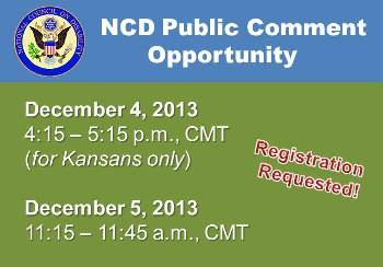 Infographic that reads: NCD Public Comment Opportunity, December 4, 2013, 4:15 - 5:15 p.m., CMT and December 5, 2013, 11:15 - 11:45 a.m., CMT. Registration Requested!