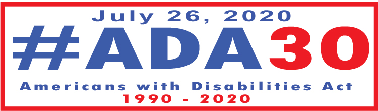 Graphic with July 26, 2020 #ADA30 Americans with Disabilities Act 1990-2020.